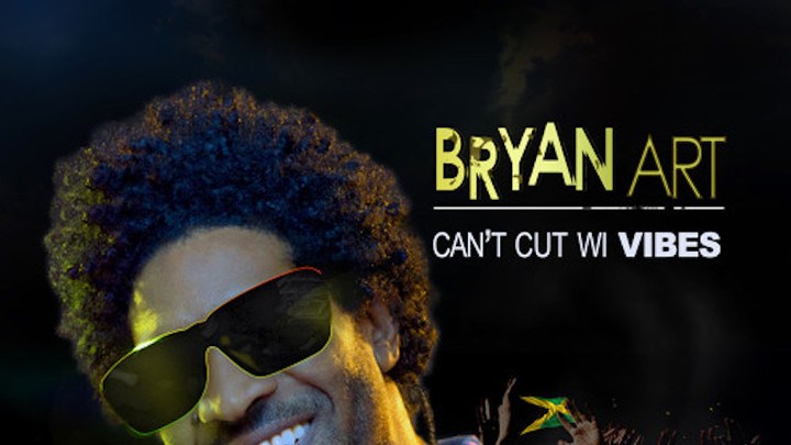 Bryan Art - Can't Cut Wi Vibes [10/31/2017]