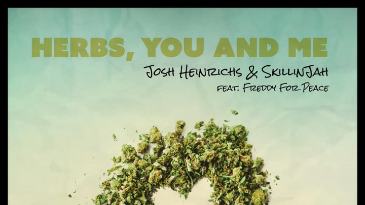Josh Heinrichs & SkillinJah feat. Freddy For Peace - Herbs, You and Me [2/12/2021]