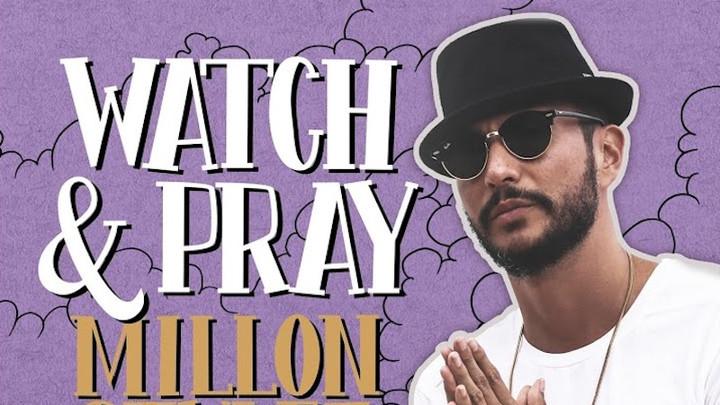 Million Stylez - Watch & Pray [9/12/2019]
