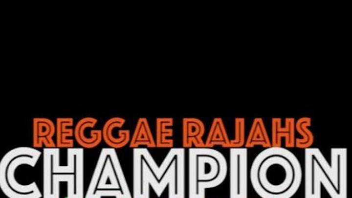 Reggae Rajahs - Champion (India Refix) [6/2/2016]