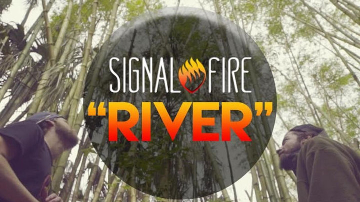 Signal Fire - River [4/20/2016]