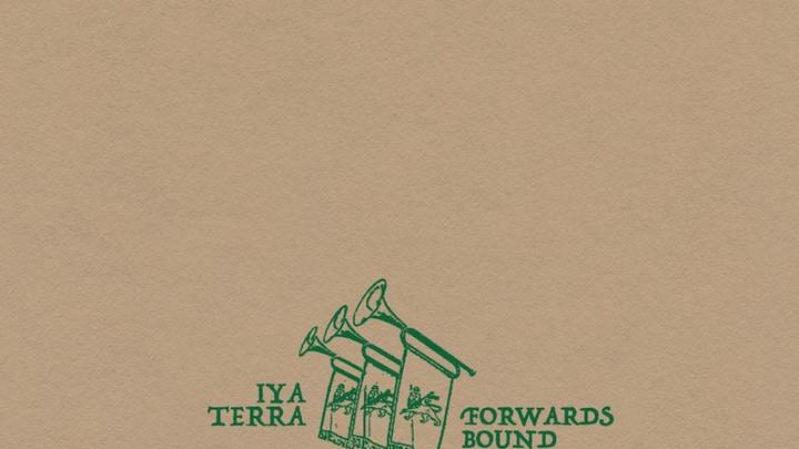 Iya Terra feat. Steel Pulse - Forwards Bound [7/23/2021]