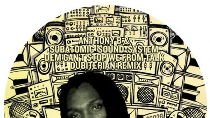 Anthony B & Subatomic Sound - Dem Can´t Stop We From Talk (Dubiterian RMX) [9/19/2014]