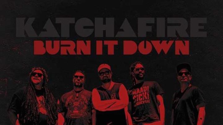 Katchafire - Burn It Down [9/9/2016]