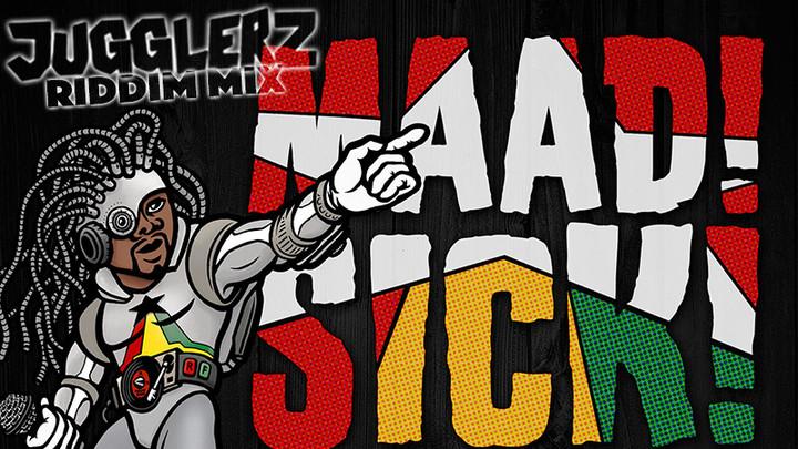 Maad Sick Reggaeville Riddim - Riddim Mix by Jugglerz [6/3/2016]