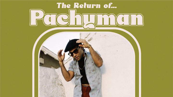 Pachyman - The Return of Pachyman (Full Album) [8/13/2021]