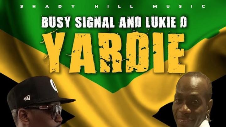 Busy Signal & Lukie D - Yardie [5/1/2020]