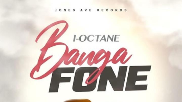 I-Octane - Banga Fone [1/14/2020]