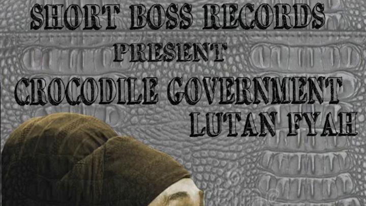Lutan Fyah - Crocodile Government [1/8/2020]