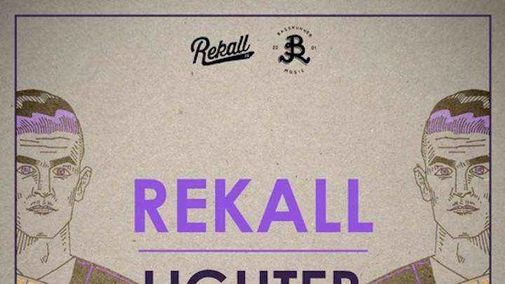 Rekall - Lighter [5/5/2017]