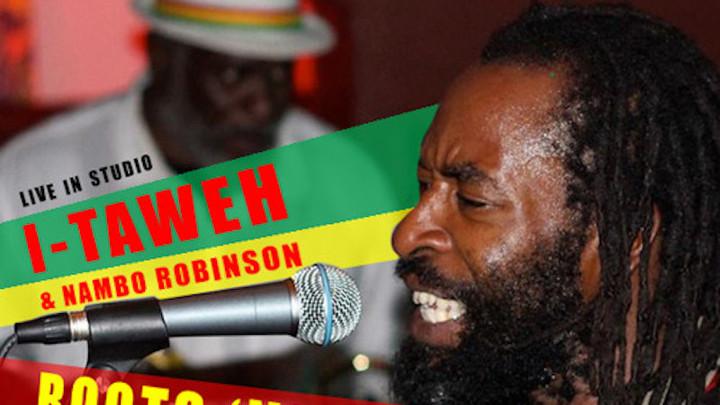 I-Taweh & Nambo Robinson @ Roots 'n' Kulcha Radio [12/5/2013]