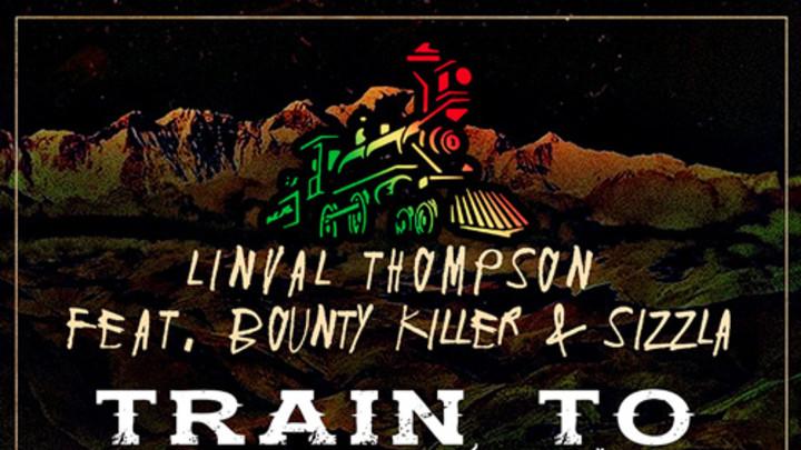 Linval Thompson feat. Sizzla & Bounty Killer - Train To Zion [1/29/2016]