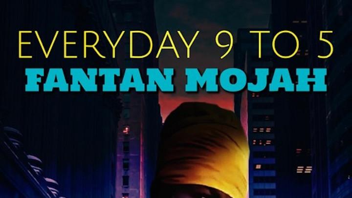 Fantan Mojah - Everyday 9 To 5 [4/10/2021]