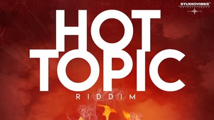 Hot Topic Riddim (Megamix) [5/25/2018]
