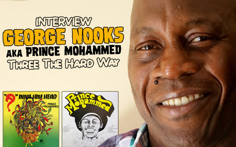 Interview with George Nooks aka Prince Mohammed - Three The Hard Way