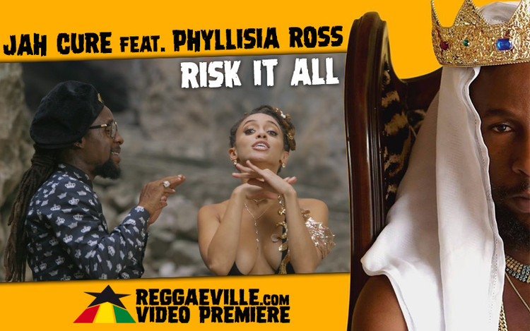 Video Premiere: Jah Cure feat. Phyllisia Ross - Risk It All