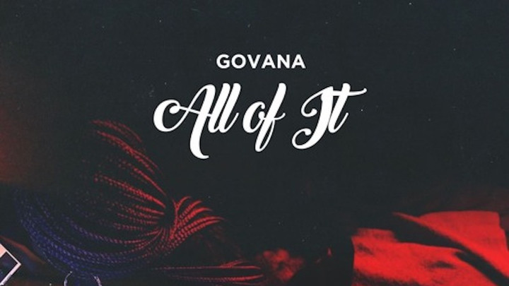Govana - All Of It [9/15/2018]