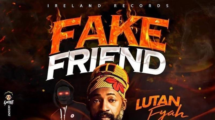 Lutan Fyah - Fake Friend [11/16/2018]