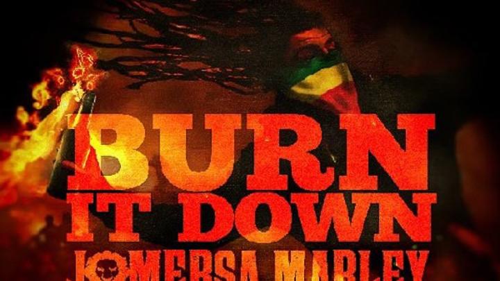 Jo Mersa Marley feat. Yohan Marley - Burn It Down (Dubplate) [4/29/2016]