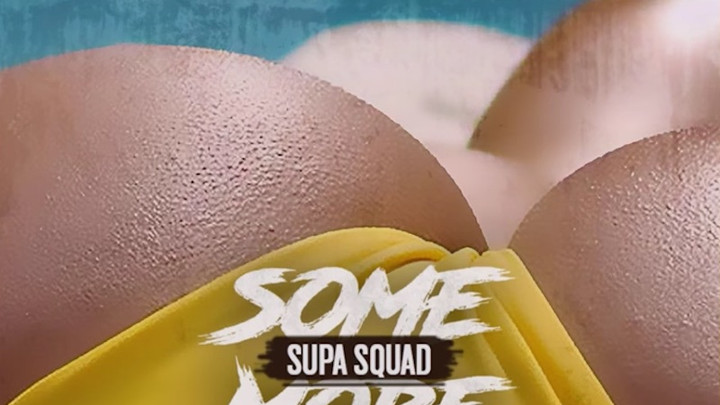 Supa Squad - Some More [2/17/2017]