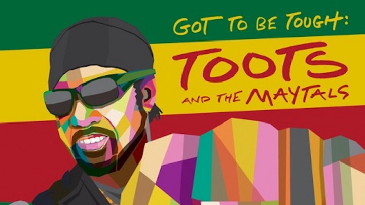 Toots & The Maytals - Got To Be Tough (Full Album) [8/28/2020]