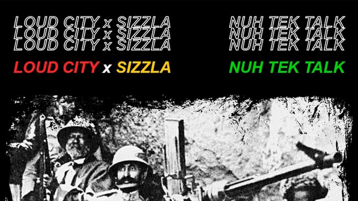 Loud City & Sizzla - Nuh Tek Talk [6/19/2020]