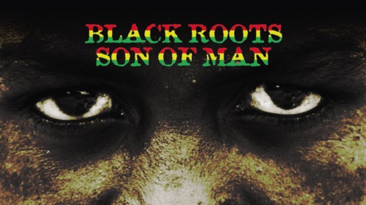 Black Roots - Son Of Man [12/4/2015]