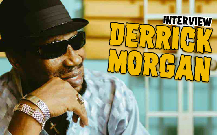 Interview with Derrick Morgan - Blazing Fire