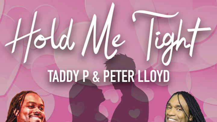 Taddy P & Peter Lloyd - Hold Me Tight [1/31/2019]