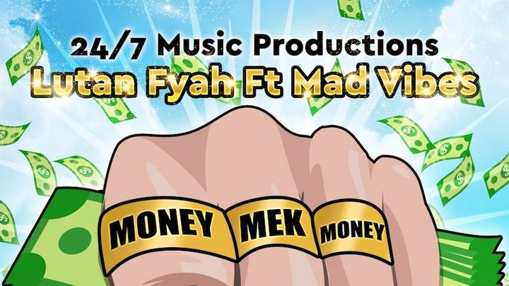 Lutan Fyah feat. Mad Vibes - Money Make Money [12/18/2020]