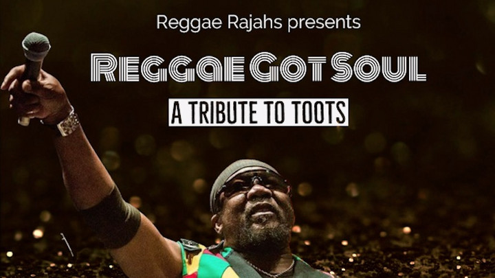 Reggae Rajahs - Reggae Got Soul (A Tribute to Toots Mixtape) [9/15/2020]