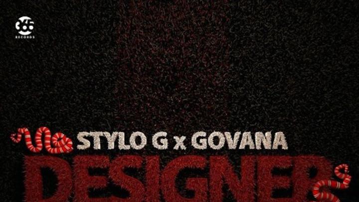 Stylo G & Govana - Designer [3/14/2019]