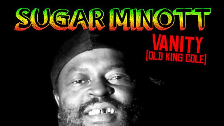 Sugar Minott - Vanity (Old King Cole) [2/16/2018]