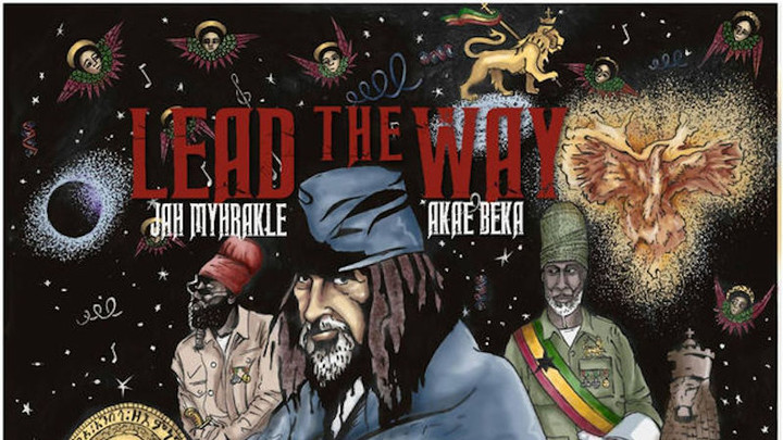Jah Myhrakle feat. Akae Beka - Lead The Way [2/15/2019]