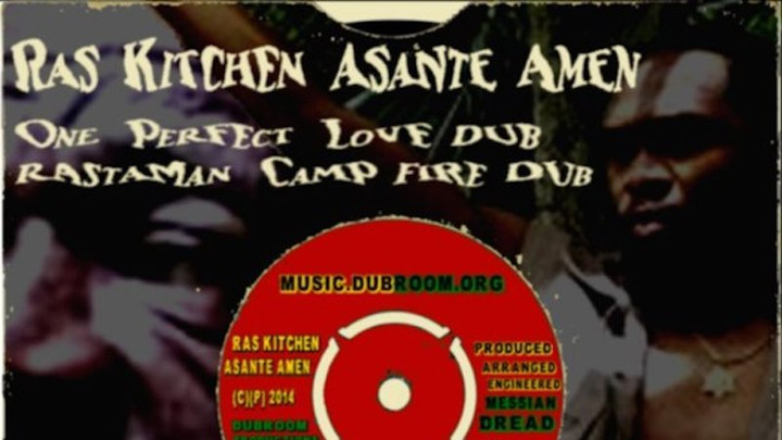 Ras Kitchen & Assante Amen - One Perfect Love Dub [7/30/2017]