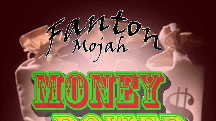Fantan Mojah - Money Power [7/26/2019]