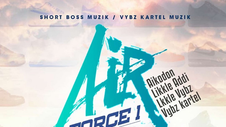Vybz Kartel feat. Likkle Vybz, Likkle Addi and Aikodon & Nae Finesse - Air Force 1 [3/9/2021]