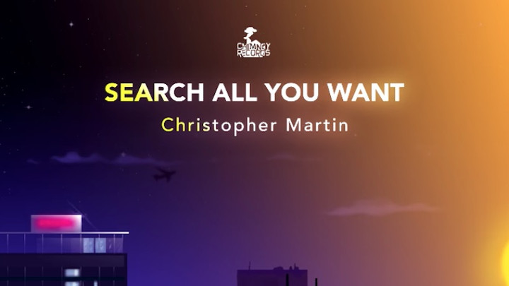 Christopher Martin - Search All You Want [2/20/2019]
