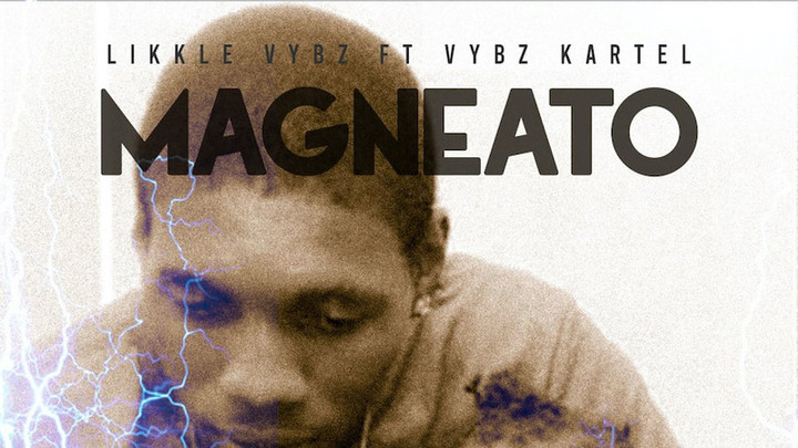 Likkle Vybz feat. Vybz Kartel - Magneato [11/8/2019]
