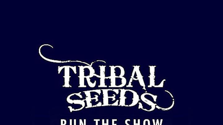 Tribal Seeds - Run The Show [12/20/2011]