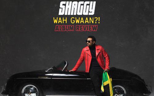 Album Review: Shaggy - Wah Gwaan?!