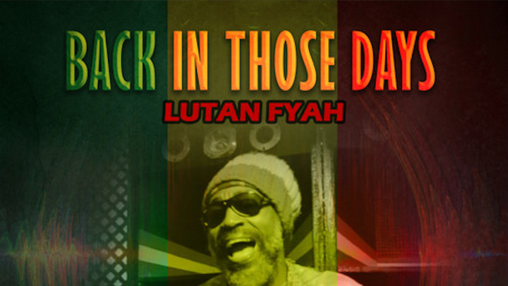 Lutan Fyah - Back In Those Days [10/19/2020]
