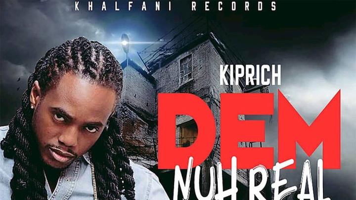 Kip Rich - Dem Nuh Real [9/25/2018]