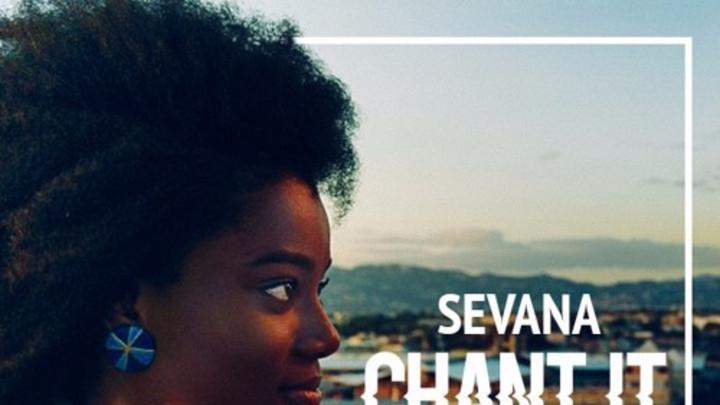 Sevana - Chant It [3/1/2016]
