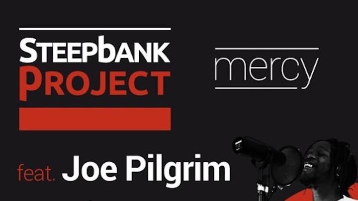 Steep Bank Project feat. Joe Pilgrim - Mercy [11/18/2017]