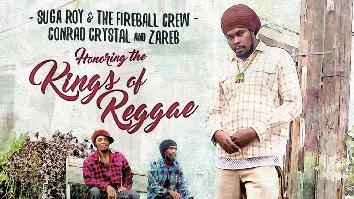 Suga Roy & The Fireball Crew, Zareb & Conrad Crystal - Honoring The Kings Of Reggae (Album Mix) [11/4/2016]