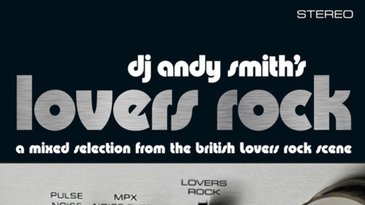 DJ Andy Smith's Lovers Rock (Mix) [8/4/2014]