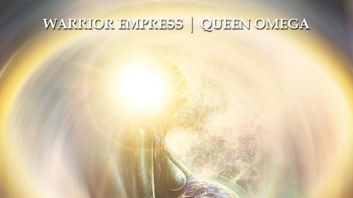 Warrior Empress & Queen Omega - Woman You're Divine [3/8/2020]