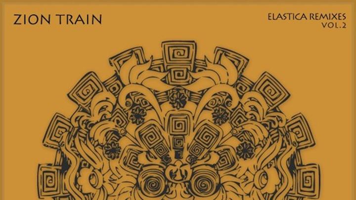 Zion Train - Elastica Remixes Vol.2 (Full Album) [11/13/2017]