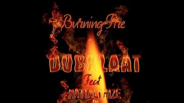 Dubklaat feat. Nattali Rize & Zuggu Dan - Burning Fire [1/31/2020]